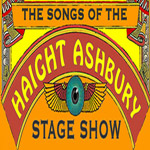 The Songs of the Haight Ashbury Stage Show